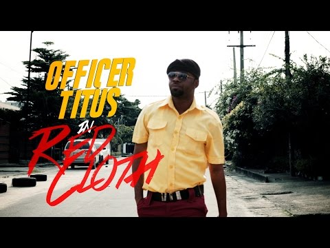 Video (skit): Officer Titus – Red Cloth