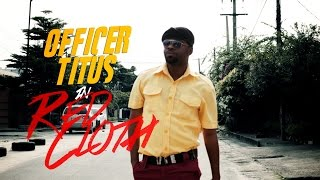 OFFICER TITUS - S2E11- RED CLOTH