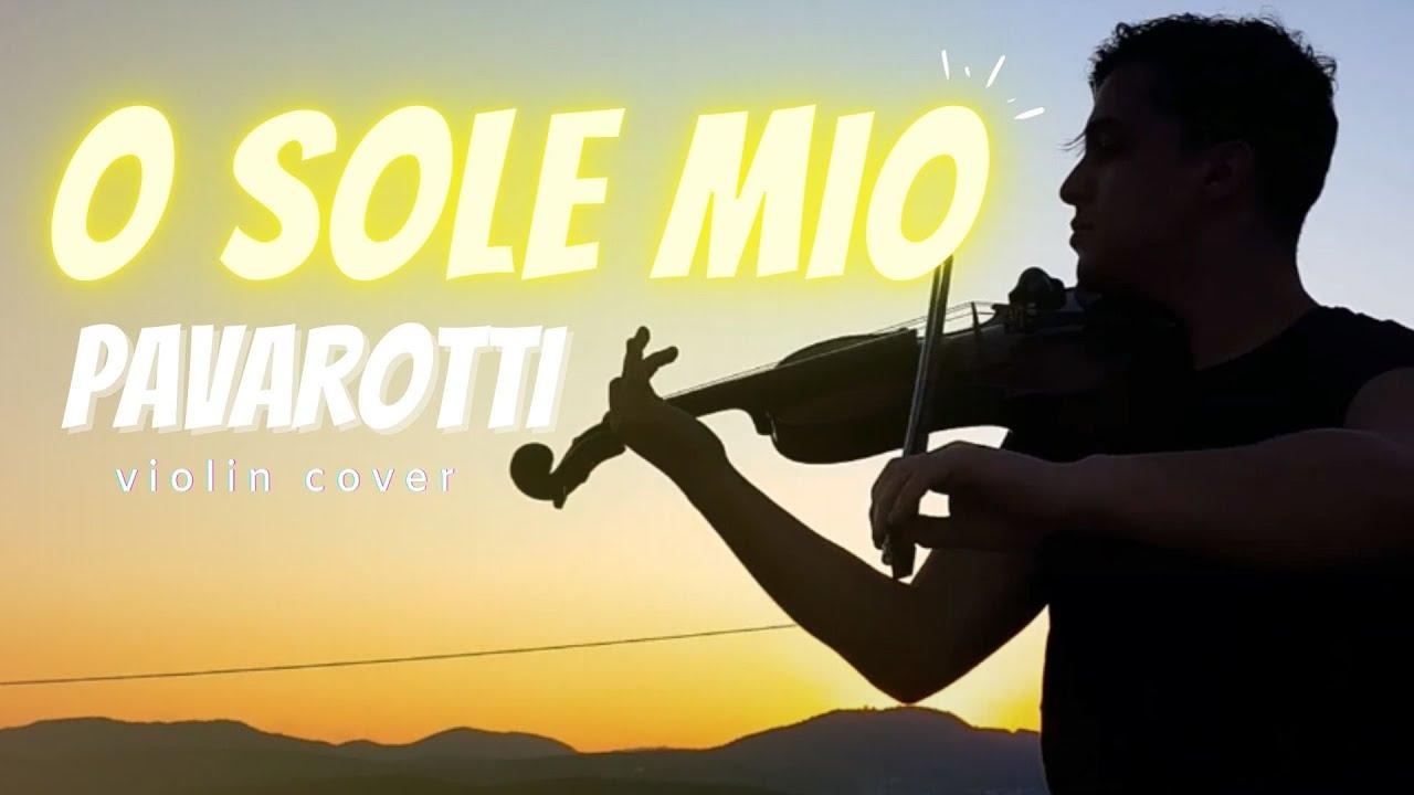 O Sole Mio - Luciano Pavarotti (violin cover)