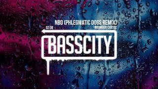 Boombox Cartel - NBD (Phlegmatic Dogs Remix)