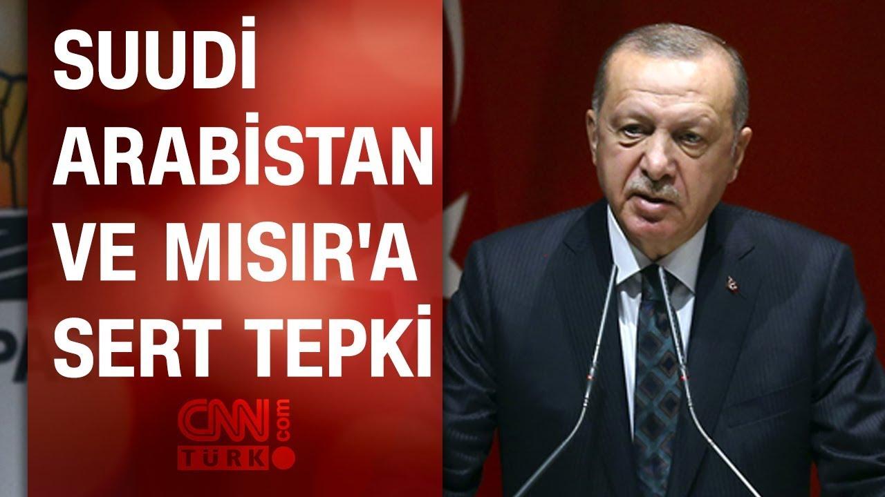 Cumhurbaşkanı Erdoğan'dan Suudi Arabistan ve Mısır'a sert tepki