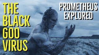 The BLACK GOO VIRUS (PROMETHEUS Explored)