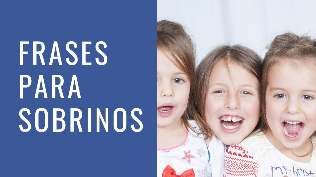 100 Bonitas Frases Para Sobrinos Lifeder