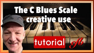 How to use the C blues scale on piano, intro & creative use.