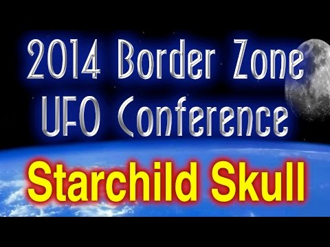 Melanie Young - The Starchild Skull - 2014 Border Zone UFO Conference
