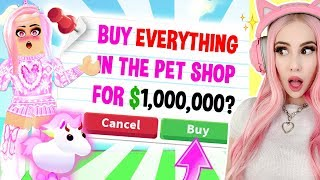 Buying EVERYTHING My MOST Spoiled Pet TOUCHES In Adopt Me... Adopt Me Spending Spree