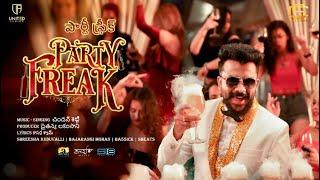 Party Freak -Telugu Full Video Song (4K) | Chandan Shetty |Nishvika Naidu|Anee Master|UnitedAudios
