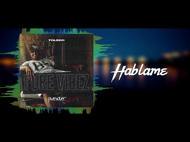 Toledo - Hablame (Pure Vibez) 2019