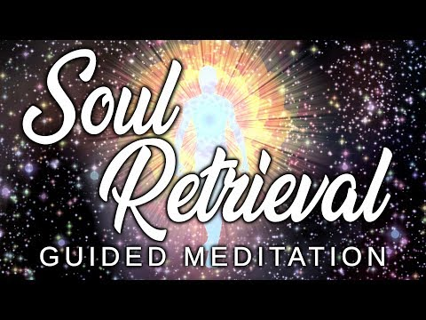 SOUL RETRIEVAL Guided Meditation. Collect 'Soul Fragments' Left Behind With Energy Reintegration.