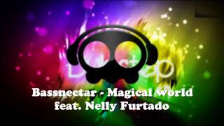 Bassnectar - Magical World feat. Nelly Furtado