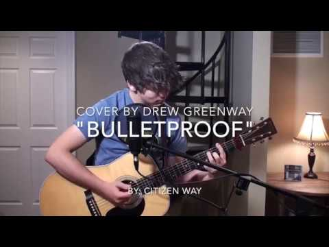 Bulletproof Citizen Way Live Acoustic Cover By Drew Greenway