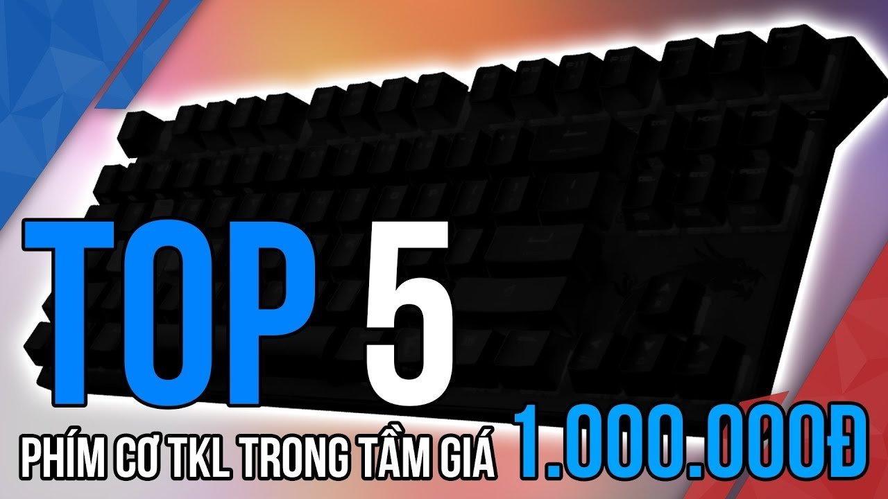 TOP 5 phím cơ TKL đáng mua nhất trong tầm giá 1 triệu   TNC Channel