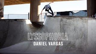 Daniel Vargas in LYSSOPHOBIA | TransWorld SKATEboarding