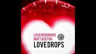 Luca Debonaire , Matt Auston - Love Drops (Original Mix) [Tiger Records]