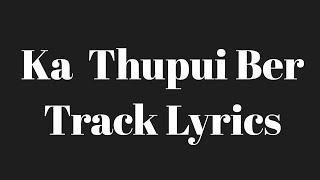 Ka Thupui Ber Track Lyrics