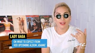 Lady Gaga on What to Expect From 'Joanne'