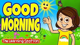 Good Morning Song for Children ♫ Morning Greeting Song ♫ Kids Songs ♫ The Learning Station