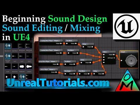 UE4 Tutorial | Beginning Sound Design / Sound Editing & Mixing