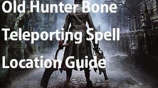 Bloodborne - Old Hunter Bone Location Guide