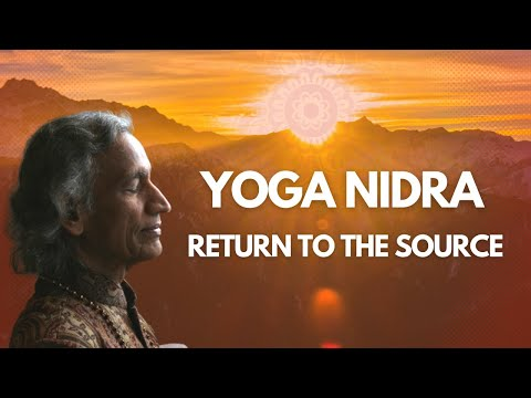 """Return to the source"" with Yoga Nidraled by Yogi Amrit Desai"
