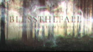 Blessthefall - Looking Down From The Edge