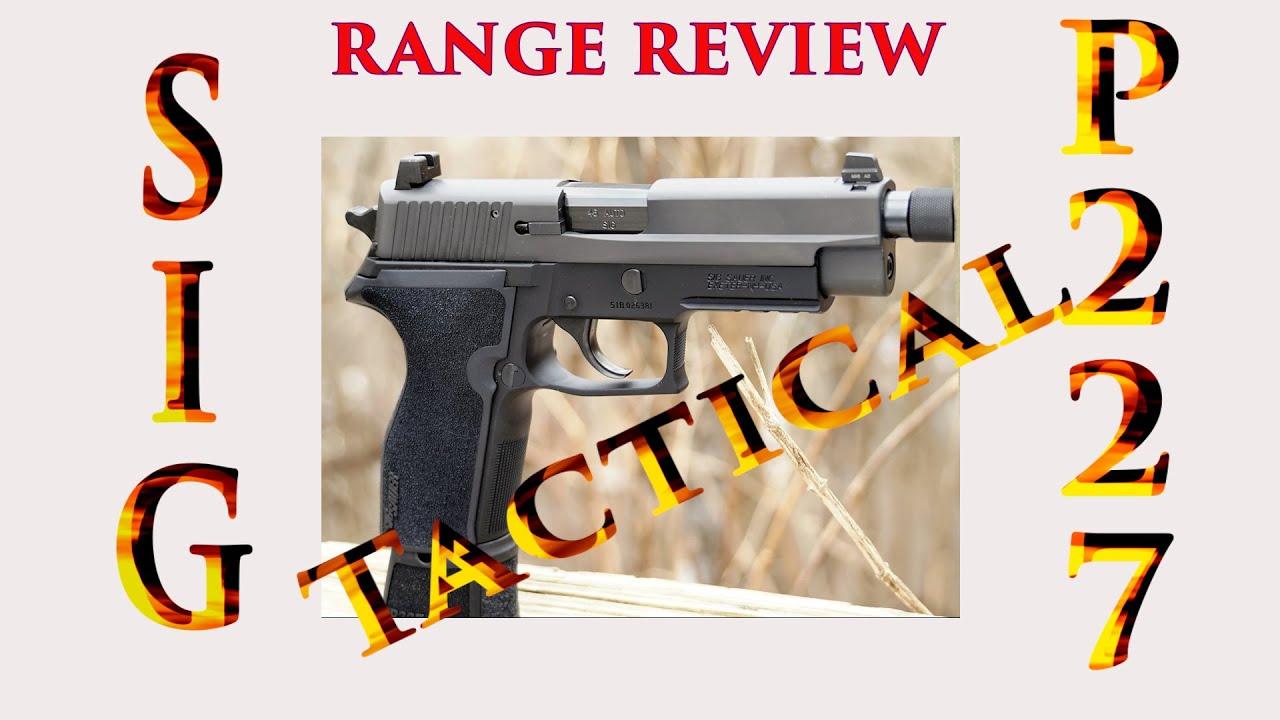 Sig P227 Tactical Review