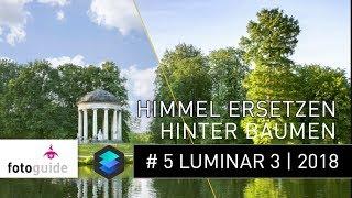 LUMINAR 3 | LUMINAR 2018 # 5: Himmel ersetzen hinter Bäumen mit Luminanzmaske (deutsch)