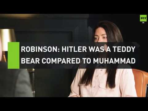 Robinson: Hitler was a teddy bear compared to Muhammad
