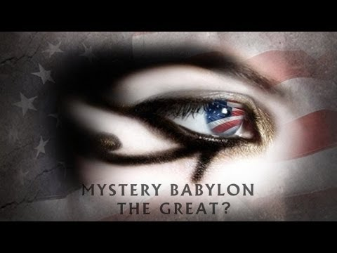 Mystery Babylon The Great? - The Watchman 2017