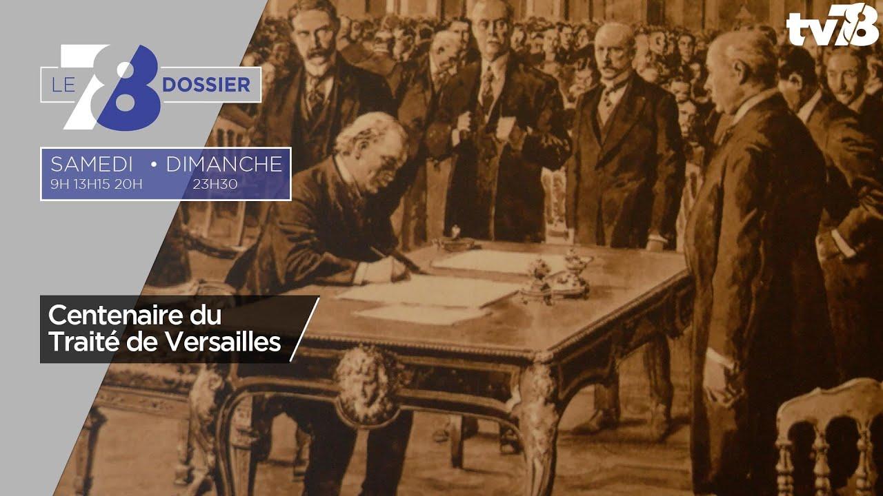 7/8 Le Dossier. Centenaire du Traité de Versailles