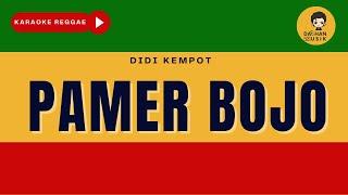 PAMER BOJO - Didi Kempot (Karaoke Reggae Version) By Daehan Musik