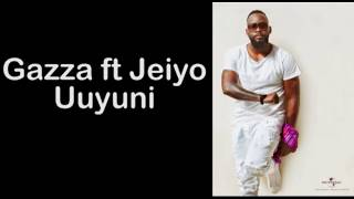 Gazza ft Jeiyo Uuyuni Lyrics