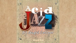 Set by DJ André Collyer - Acid Jazz, R&B and Chillout (Volume 01)