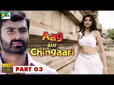 AAG AUR CHINGAARI Hindi Dubbed Movie 2018 | 1080p | Kala Bhairava | Yogesh & Akila Kishore | Part 3