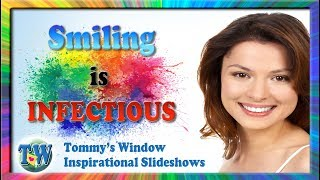 Smiling Is Infectious - Tommy's Window Inspirational Slideshow