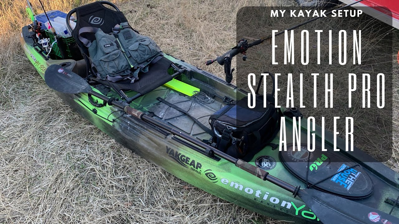 My Kayak Fishing Setup Emotion Stealth Pro Angler