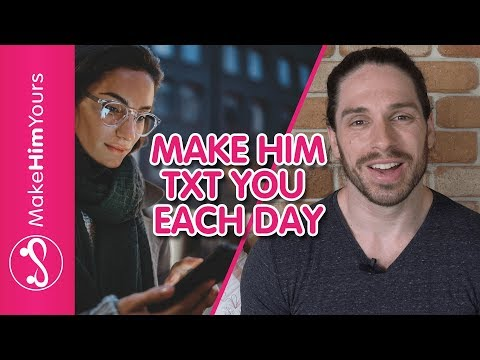 How To Make A Guy Text You Every Day | Make Him Text You More