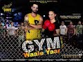 Gym Waale Yaar- (Official Video)- Manu Manana - New Punjabi Songs 2018 - Latest Punjabi Songs 2018