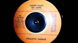 Paulette Parker - Gimme Back MY LOVE 7