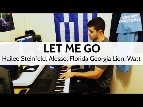 Let Me Go - Hailee Steinfeld, Alesso, Florida Georgia Lien, Watt Piano Cover by Niko Kotoulas