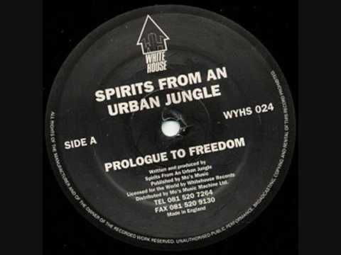 Spirits From An Urban Jungle - Prologue To Freedom