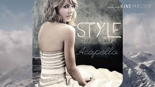 Taylor Swift - Style - [Acapella] *DOWNLOAD LINK BELOW*