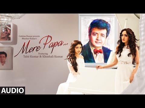 mere-papa-full-song-|-tulsi-kumar,-khushali-kumar-|-jeet-gannguli-|-t-series