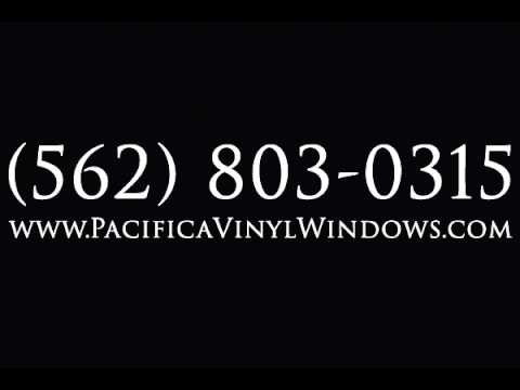 Pacifica Vinyl Windows - Window Installation in Downey, CA