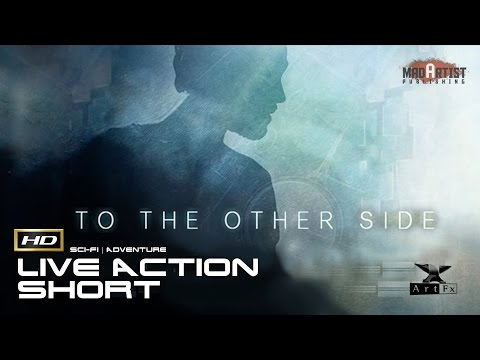 "Live Action CGI VFX Animated Short ""TO THE OTHER SIDE"" Adventure Sci-fi film by ArtFx"