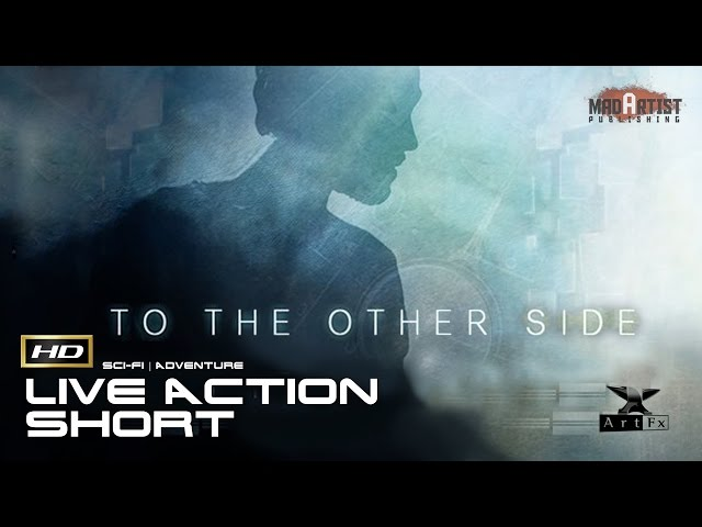 To The Other Side (HD) | In the future, will you be happy? (ArtFx)
