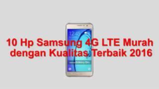 10 Hp Samsung 4g Murah Dengan Kualitas Terbaik 2016