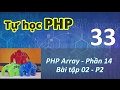 Tự học PHP - 33 PHP Array - 14 Exercise 02 - Part 2