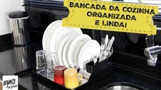 DICAS PARA ORGANIZAR E LIMPAR A BANCADA DA COZINHA (PIA) | Organize sem Frescuras!