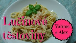 Lučinové těstoviny / RECEPT / LADYSASETKA